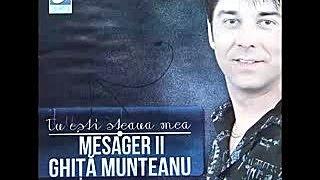 Mesager II Ghita Munteanu - Te-am iertat - CD - Tu esti steaua mea