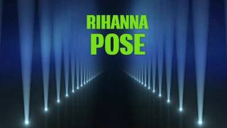 Rihanna - Pose (Lyric Video 2.0)