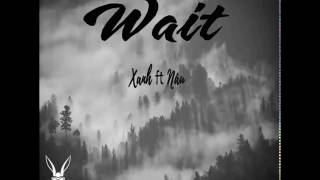 Wait - Xanh Ft Nâu ( The Thỏ )