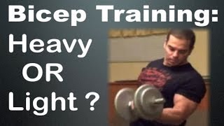 Bicep Training: Heavy OR Light ?
