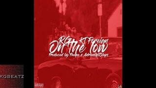 RG ft. KT Foreign - On The Low [Prod. By Paupa] [New 2017]
