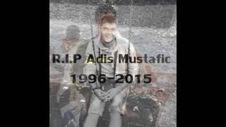 Nema vise druga mog(RIP Adis Mustafic)