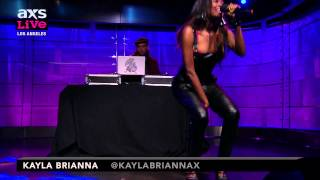 "Kayla Brianna Performs ""I Got That"" on AXS Live"