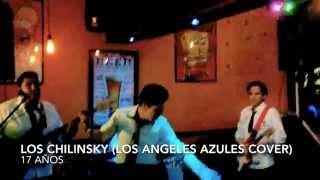 Los Chilinsky - 17 Años (Los Ángeles Azules Cover)
