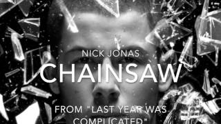 CHAINSAW -NICK JONAS (AUDIO)
