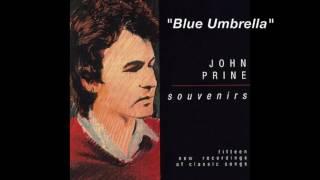 "John Prine - ""Blue Umbrella"""