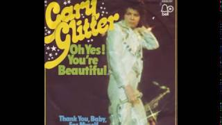 Gary Glitter - Oh Yes! You're Beautiful - 1974
