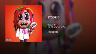 6ix9ine STOOPID Official Audio