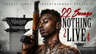 22 Savage - Aint No 21 (Nothing 2 Live 4)