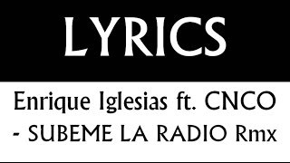 Enrique Iglesias ft CNCO Subeme la radio REMIX English & Spanish LYRICS LETRA
