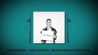 Justin Bieber - Love Yourself (Nilsson Maduck Remix) [FREE DOWNLOAD]