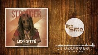 Lion Sitté - No War Feat Mr Dalis - Prod. Dr Norrys,Dj Shayman & Ras Neftali ║Stronger║