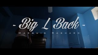 """Big L Back"" by Marquis Rashard (Official Music Video)"