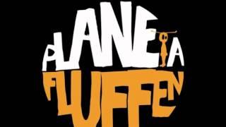 """Planeta Fluffen """" Mau da Fita"""""""