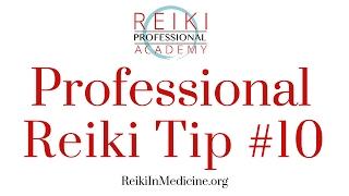 Reiki Pro Tips 10
