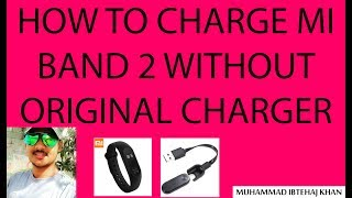How to charge mi band 2 without original charger