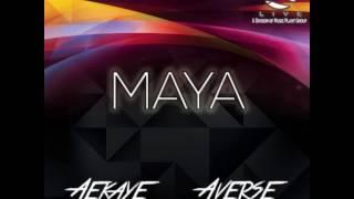 """Aekaye & Averse- """"Maya"""""""