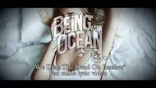 """Being As An Ocean - """"We Drag The Dead On Leashes"""" (Lyric Video)"""
