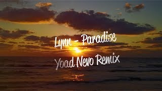 Lynn - Paradise (Yoad Nevo Remix) [Lyric Video]