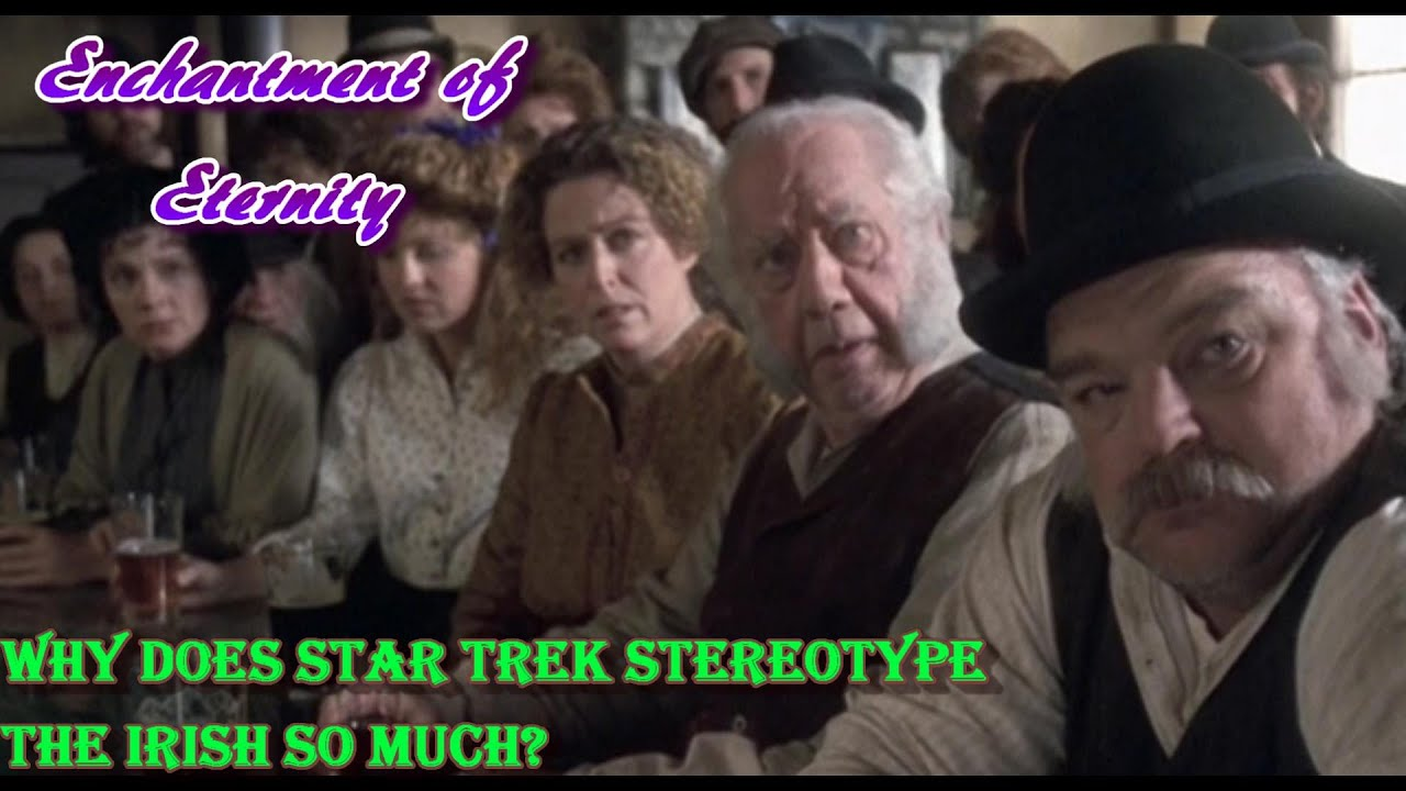 Why does Star Trek Stereotype the Irish so much