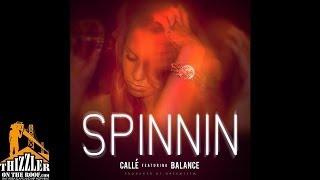 Calle ft. Balance - Spinnin' [Prod. DreemTeem] [Thizzler.com]