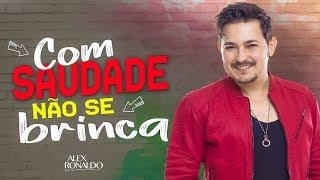 Com Saudade Não Se Brinca - Alex Ronaldo Cd 2019