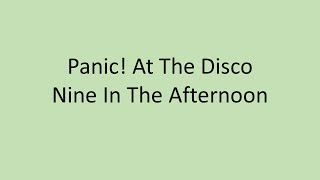 Panic! At The Disco - Nine In The Afternoon LYRICS