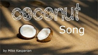 """Arpad - June 24, 2017 - """"Coconut Song"""" by Mike Kasparian"""
