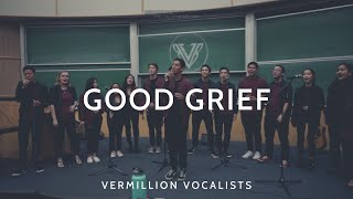 Bastille - Good Grief (Vermillion Vocalists)