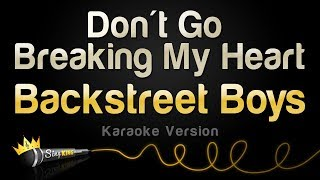 Backstreet Boys - Don't Go Breaking My Heart (Karaoke Version)
