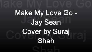 Make My Love Go - Jay Sean (Cover)