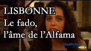 Lisbonne : le fado, l'âme de l'Alfama _ Portugal