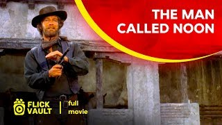 The Man Called Noon | Full Movie | Flick Vault