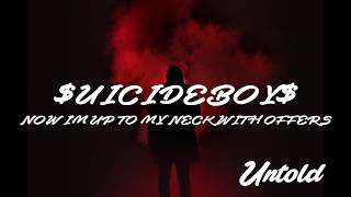 $UICIDEBOY$ - NOW IM UP TO MY NECK WITH OFFERS (Lyric Video / Lyrics)