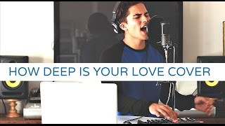 How Deep is Your Love by Calvin Harris and The Disciples | Cover by Alex Aiono