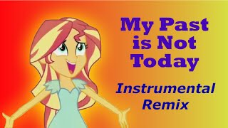 Sunset Shimmer - My Past is Not Today (Instrumental Remix)