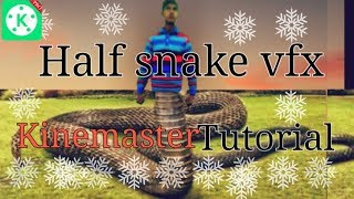 Half snake vfx kinemaster tutorial || Naagin 2 effect || By NK Technical
