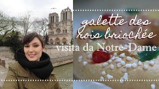 Receita da GALETTE DES ROIS BRIOCHÉE e visita da Notre-Dame de Paris   Especial Fim do Ano