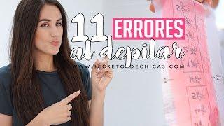 11 Errores que cometemos al depilar | Errores de belleza