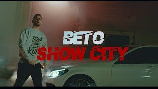 BETO - SHOW CITY (PROD.BY B.O BEATZ & CLAY)