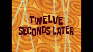 "SpongeBob all time cards part 4 ""Twelve seconds later"""
