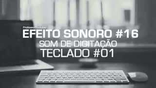 SOM DE TECLADO (digitação) #01 - Efeito Sonoro - SFX #16