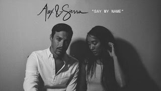 "Alex & Sierra - Say My Name (Fan Video) [""As Seen On TV"" out now]"