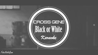 [KARAOKE/INSTRUMENTAL] CROSS GENE (크로스진) - Black or White