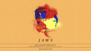 JAWS - 'Simplicity' Available Now!