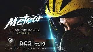 Meteor - Fear the Bones (Heatblur F-14 OST)