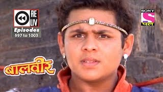 Weekly Reliv   Baalveer    23rd June  2018  To 29th June 2018    Episode 997 To 1003