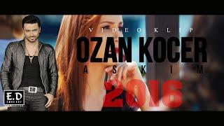 OZAN KOÇER - AŞKIM 2016 [ YEP YENI VIDEO KLIP ]