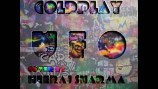 U.F.O (Coldplay)- Cover By Neeraj Sharma