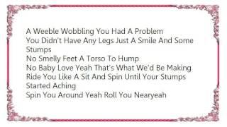 Bloodhound Gang - She Ain't Got No Legs Lyrics